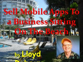 Sell Mobile Apps To a Business Sitting On The Beach