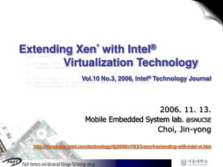 Extending Xen *  with Intel ® Virtualization Technology