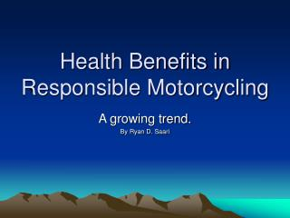 Health Benefits in Responsible Motorcycling