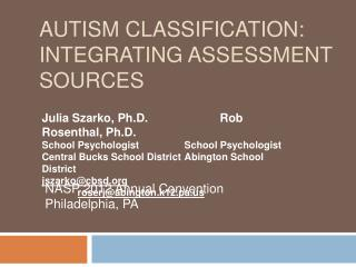 Autism Classification:  Integrating Assessment Sources