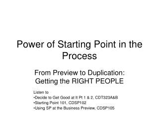 Power of Starting Point in the Process