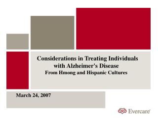 Considerations in Treating Individuals with Alzheimer's Disease  From Hmong and Hispanic Cultures