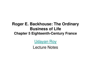 Roger E. Backhouse: The Ordinary Business of Life Chapter 5 Eighteenth-Century France