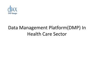 Data management platform in health care sector
