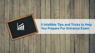 5 Infallible Tips and Tricks to Help You Prepare For EntranceExam