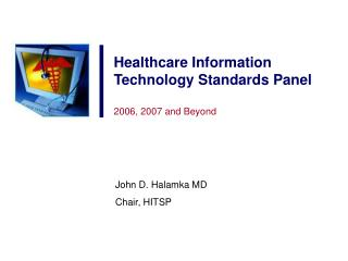 Healthcare Information Technology Standards Panel  2006, 2007 and Beyond