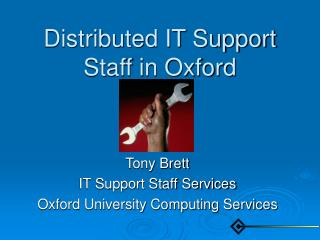 Distributed IT Support Staff in Oxford