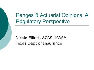 Ranges  Actuarial Opinions: A Regulatory Perspective