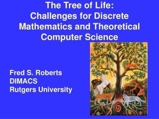 The Tree of Life:  Challenges for Discrete Mathematics and Theoretical Computer Science