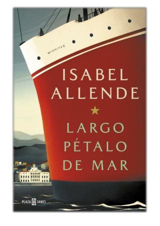 [PDF] Free Download Largo pétalo de mar By Isabel Allende