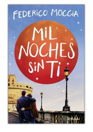 [PDF] Free Download Mil noches sin ti By Federico Moccia