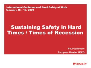 International Conference of Road Safety at Work February 16 – 18, 2009