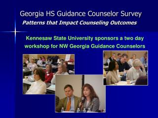 Georgia HS Guidance Counselor Survey  Patterns that Impact Counseling Outcomes
