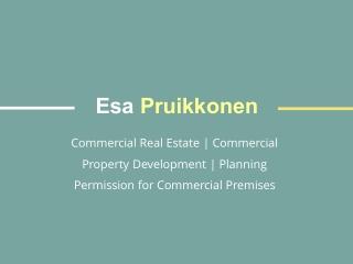 Esa Pruikkonen - Planning Permission for Commercial Premises