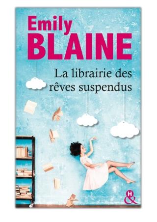 [PDF] Free Download La librairie des rêves suspendus By Emily Blaine