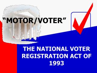THE NATIONAL VOTER REGISTRATION ACT OF 1993