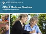 CIGNA Medicare Services 2009 Product Overview