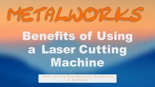 Benefits of Using a Laser Cutting Machine