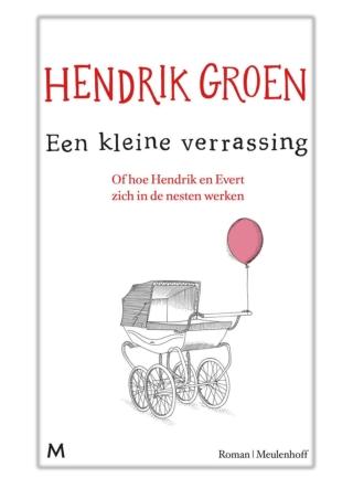 [PDF] Free Download Een kleine verrassing By Hendrik Groen