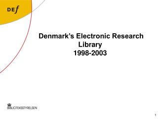 Denmark's Electronic Research Library 1998-2003