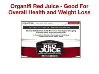Organifi Red Juice Good For Overall Health and Weight Loss