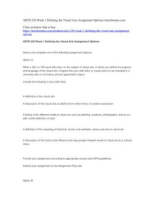 ARTS 230 Week 1 Defining the Visual Arts Assignment Options//tutorfortune.com