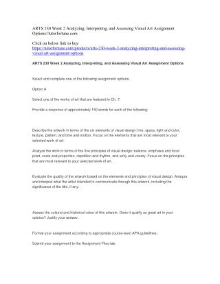 ARTS 230 Week 2 Analyzing, Interpreting, and Assessing Visual Art Assignment Options//tutorfortune.com