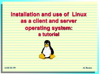 Installation and use of  Linux as a client and server operating system: a tutorial