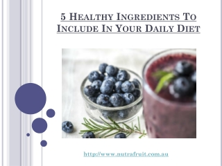 5 Healthy Ingredients To Include In Your Daily Diet