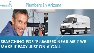 Searching for 'Plumbers Near Me'? We make it easy just On a call
