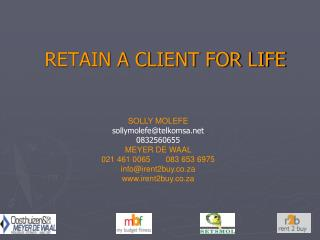 RETAIN A CLIENT FOR LIFE