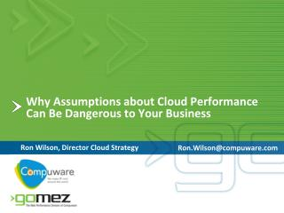 Why Assumptions about Cloud Performance Can Be Dangerous to Your Business