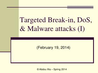 Targeted Break-in, DoS, & Malware attacks (I)