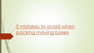 5 mistakes to avoid when packing moving boxes