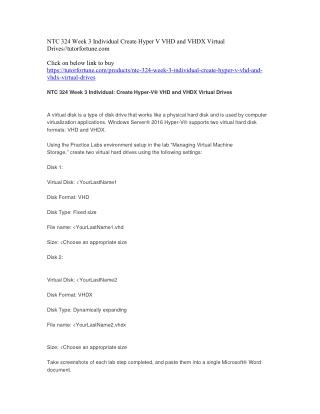 NTC 324 Week 3 Individual Create Hyper V VHD and VHDX Virtual Drives//tutorfortune.com