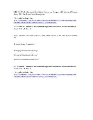 NTC 324 Week 3 Individual Installation Storage and Compute with Microsoft Windows Server 2016 Lab Report//tutorfortune.c