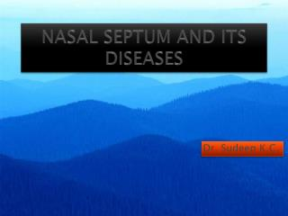 NASAL SEPTUM AND ITS DISEASES