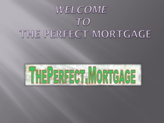 Mortgage Lending Company | Local Mortgage Companies | The Perfect Mortgage