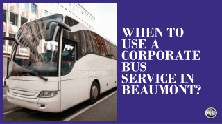When To Use A Corporate Bus Service In Beaumont
