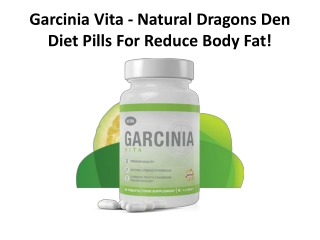 Garcinia Vita - Natural Dragons Den Diet Pills For Reduce Body Fat!