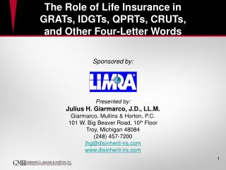 The Role of Life Insurance in GRATs, IDGTs, QPRTs, CRUTs,  and Other Four-Letter Words