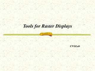 Tools for Raster Displays