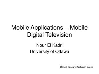 Mobile Applications – Mobile Digital Television