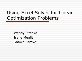 Using Excel Solver for Linear Optimization Problems