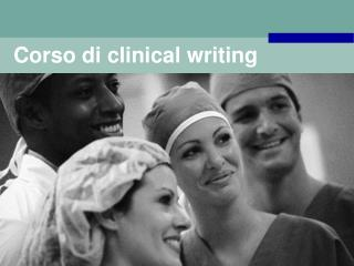 Corso di clinical writing