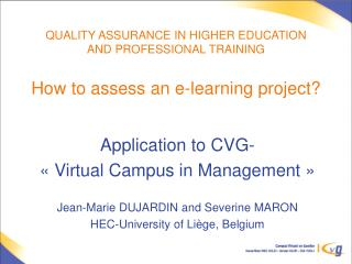 QUALITY ASSURANCE IN HIGHER EDUCATION  AND PROFESSIONAL TRAINING How to assess an e-learning project?
