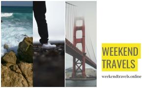 Weekend Travels