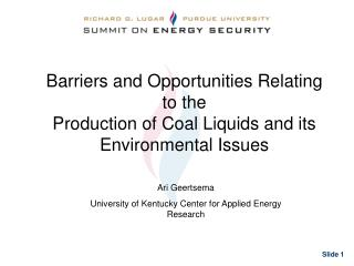 Barriers and Opportunities Relating to the  Production of Coal Liquids and its Environmental Issues