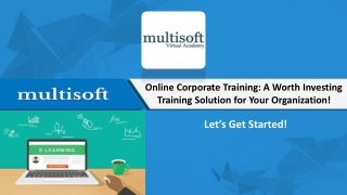 Online Corporate Training Course: A Worth Investing Training Solution for Your Organization!