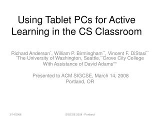 Using Tablet PCs for Active Learning in the CS Classroom